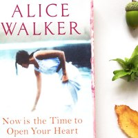 Now Is The Time To Open Your Heart: Alice Walker